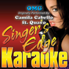 OMG (Originally Performed By Camila Cabello & Quavo) [Karaoke] - Singer's Edge Karaoke