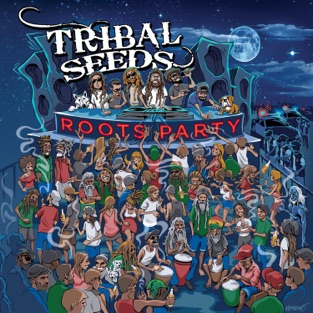Roots Party – Tribal Seeds