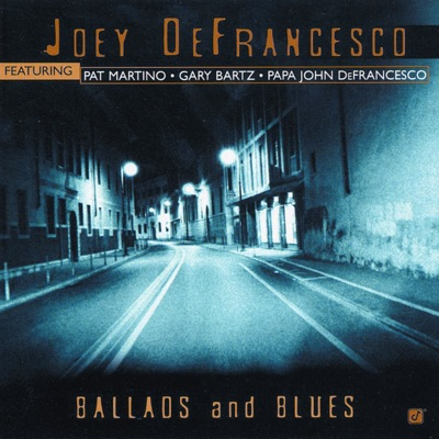 Ballads and Blues - Joey DeFrancesco