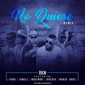 No Quiere (Remix) [feat. YOMO, JOWELL, MAXIMAN, JAVERIK, MARIO HART & TREBOL CLAN] - Single Mp3 Download