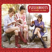 Puss N Boots - Don't Know What It Means