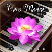 Piano Mantra, Vol. 2 - Mantra Tonic - Mantra Tonic