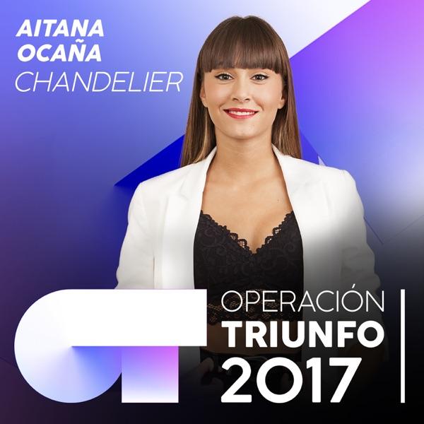 Chandelier (Operación Triunfo 2017) - Single