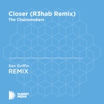 Closer (Xan Griffin Unofficial Remix) [The Chainsmokers] - Single
