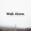 Walk Alone (Success Is a Lonely Road Motivational Speech) - Fearless Motivation