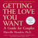 Harville Hendrix Ph.D. - Getting the Love You Want: A Guide for Couples: Second Edition