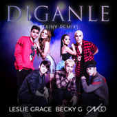 Díganle (Tainy Remix) - Leslie Grace, Becky G & CNCO
