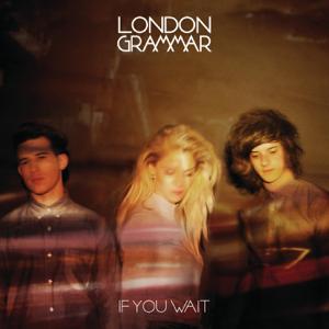 London Grammar - If You Wait (Deluxe Version)