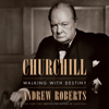 Andrew Roberts - Churchill: Walking with Destiny (Unabridged)  artwork
