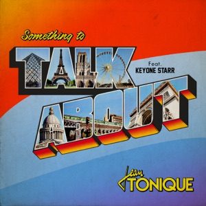 Jean Tonique - Something to Talk About feat. Keyone Starr