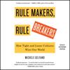 Michele Gelfand - Rule Makers, Rule Breakers (Unabridged) artwork