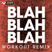 Blah Blah Blah (Extended Workout Remix)