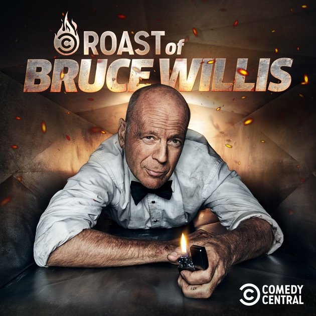 The Comedy Central Roast of Bruce Willis (Uncensored) - The Comedy Central Roast of Bruce Willis