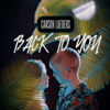 Back to You - Carson Lueders mp3