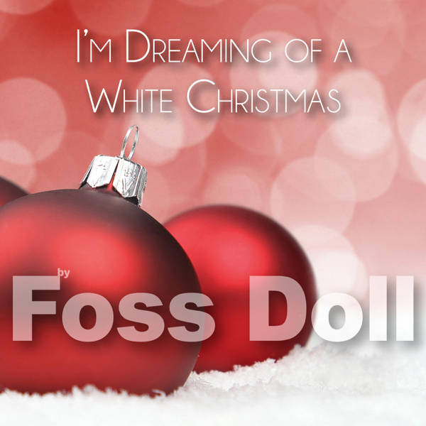 im dreaming of a white christmas single by foss doll on apple music - I M Dreaming Of A White Christmas