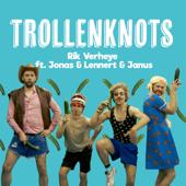 Trollenknots (feat. Jonas, Lennert & Janus)