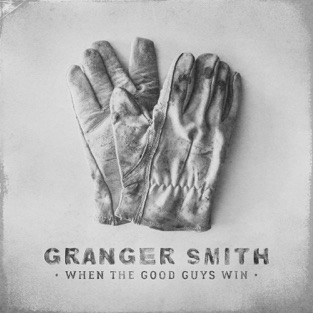 When the Good Guys Win – Granger Smith