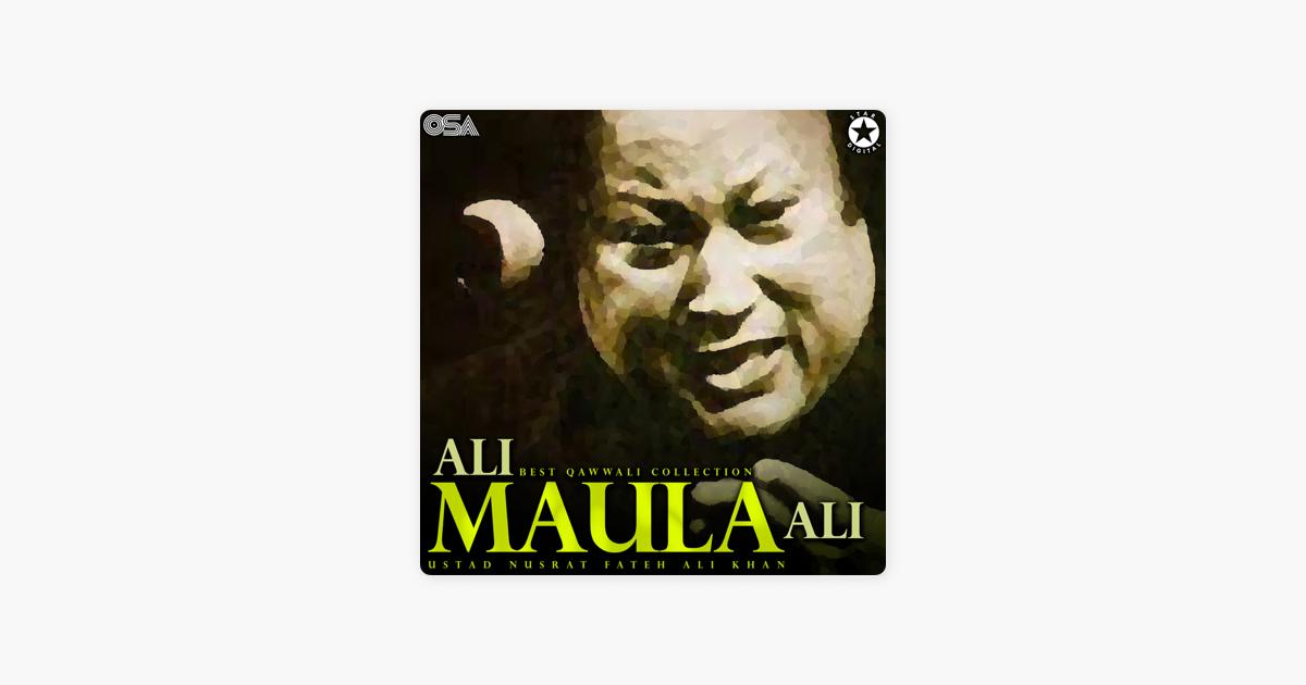 Ali Maula Ali - Best Qawwali Collection by Nusrat Fateh Ali Khan