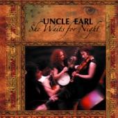 Uncle Earl - Walkin' In My Sleep