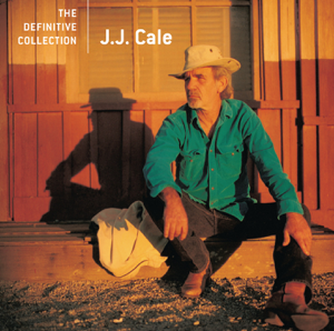 J.J. Cale - The Definitive Collection