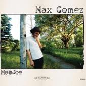 Max Gomez - Make It Me