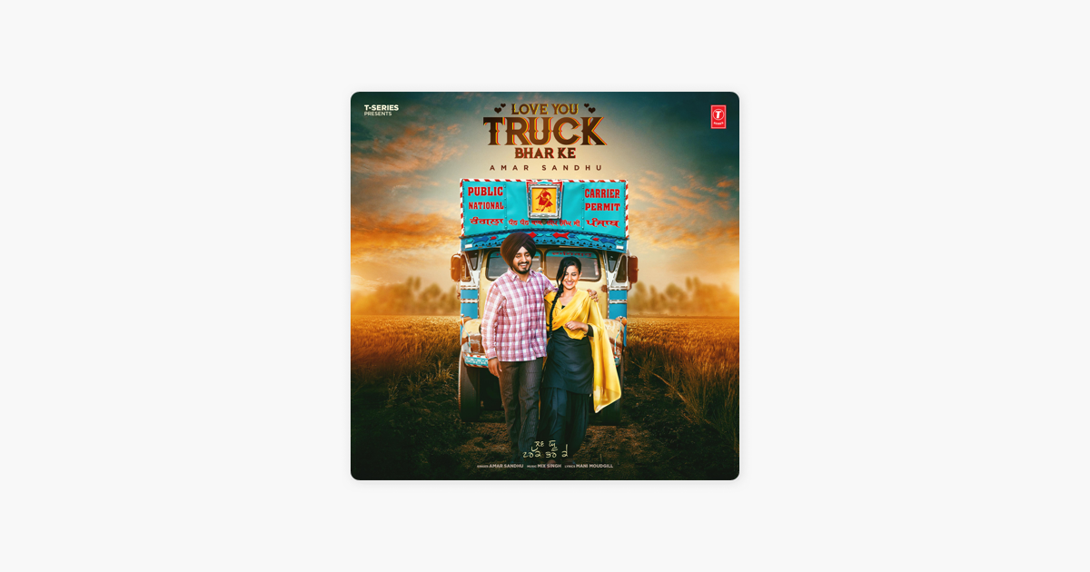 Love You Truck Bhar Ke Single By Amar Sandhu Mixsingh On Apple Music