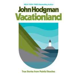 Vacationland: True Stories from Painful Beaches (Unabridged) audiobook
