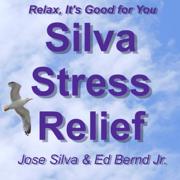 Silva Stress Relief - Jose Silva & Ed Bernd Jr. - Jose Silva & Ed Bernd Jr.