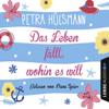 Petra Hülsmann - Das Leben fällt, wohin es will (Gekürzt) artwork