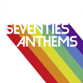 Seventies Anthems