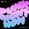Punk Right Now (English Version) - HYO & 3LAU