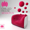 Chilled House Session 9 - Ministry of Sound