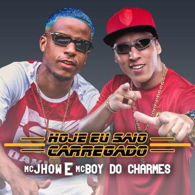 Hoje Eu Saio Carregado - Single - MC Boy do Charmes