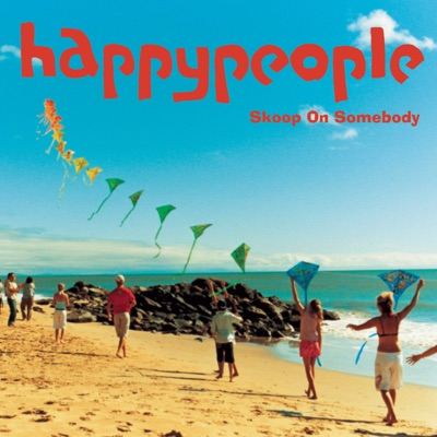 Happy People - Single - Skoop on Somebody