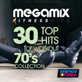 Megamix Fitness 30 Top Hits For Workout 70'S Collection (30 Track Non-Stop Mixed Compilation for Fitness & Workout 125 - 140 Bpm)