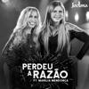 Perdeu a Razão feat Marília Mendonça Single