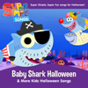 Baby Shark Halloween - Super Simple Songs