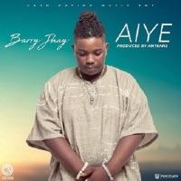 Barry Jhay - Aiye - Single