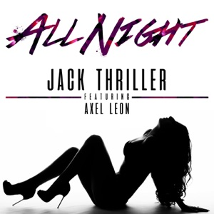 All Night (feat. Axel Leon) - Single Mp3 Download