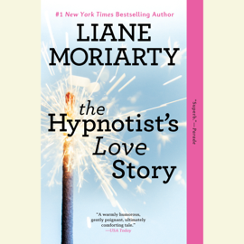 The Hypnotist's Love Story (Unabridged) - Liane Moriarty mp3 download