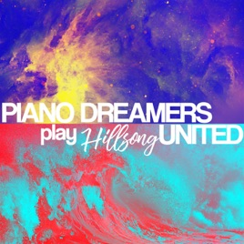 Piano Dreamers Play Hillsong United (Instrumental) by Piano Dreamers