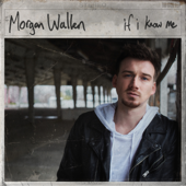 If I Know Me-Morgan Wallen