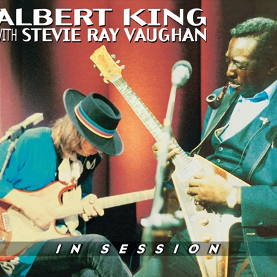 In Session (With Stevie Ray Vaughan) [Remastered] [with Stevie Ray Vaughan] - Albert King