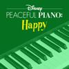 Disney Peaceful Piano - Disney Peaceful Piano: Happy