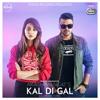Kal Di Gal with Uneven Sudios - Akash Mangat mp3