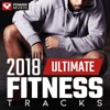 2018 Ultimate Fitness Tracks (Unmixed Workout Tracks for Gym, Running, Jogging, and General Fitness), Power Music Workout