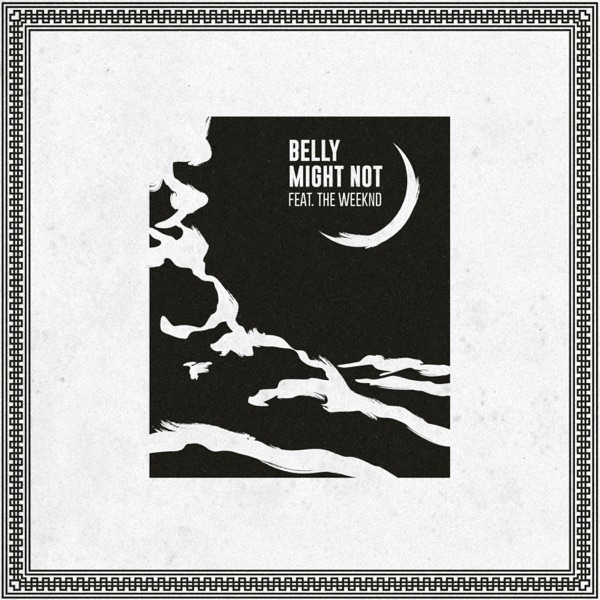 Might Not (feat. The Weeknd) - Single - Belly