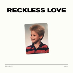 Cory Asbury - Reckless Love