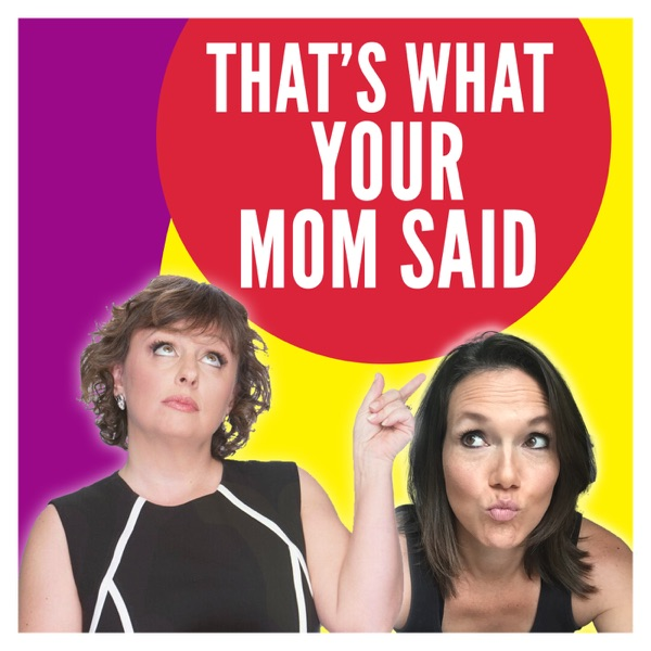 That's What Your Mom Said Podcast