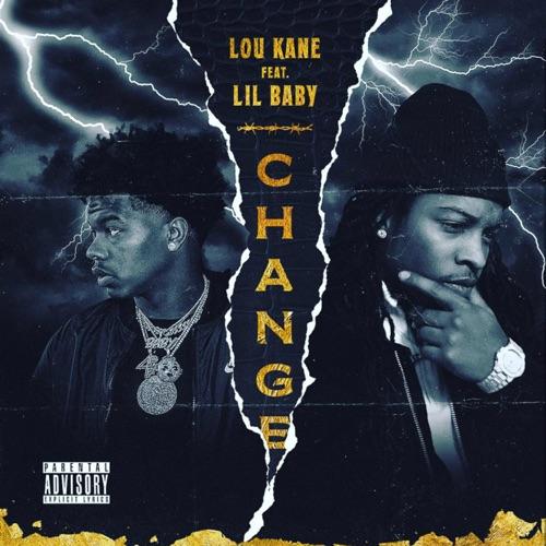 Lou Kane - Change (feat. Lil Baby) - Single